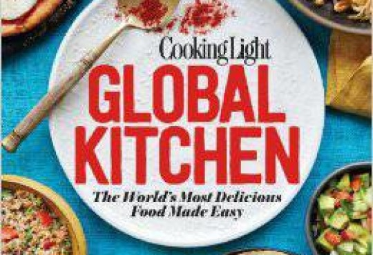 Cooking Light's Global Kitchen: The World's Most Delicious Food Made Easy