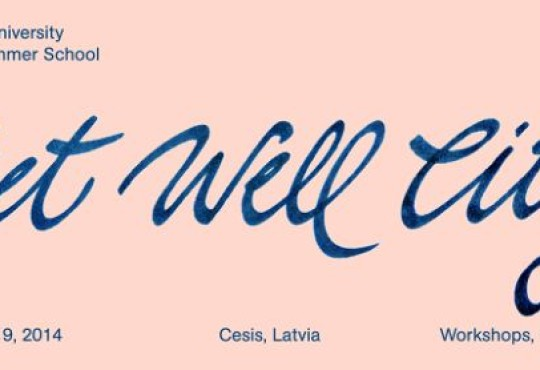 Riga Technical University International Summer School – Get Well City – workshops, lectures and more
