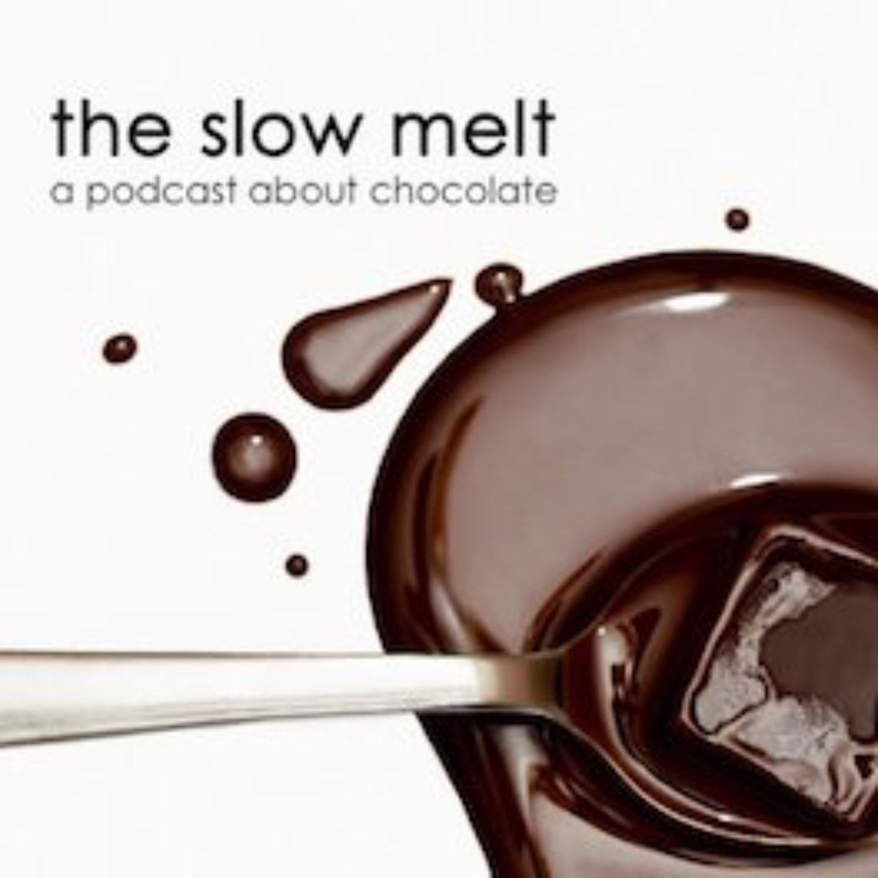 The Slow Melt the first podcast covering the continuum of chocolate
